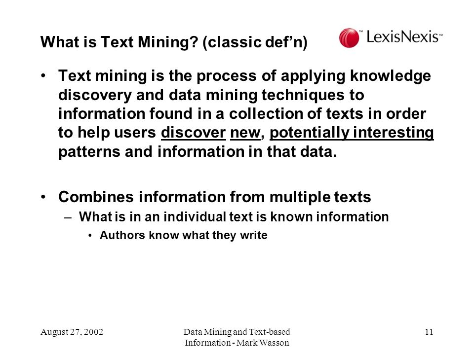 What is Text Mining (classic def'n)