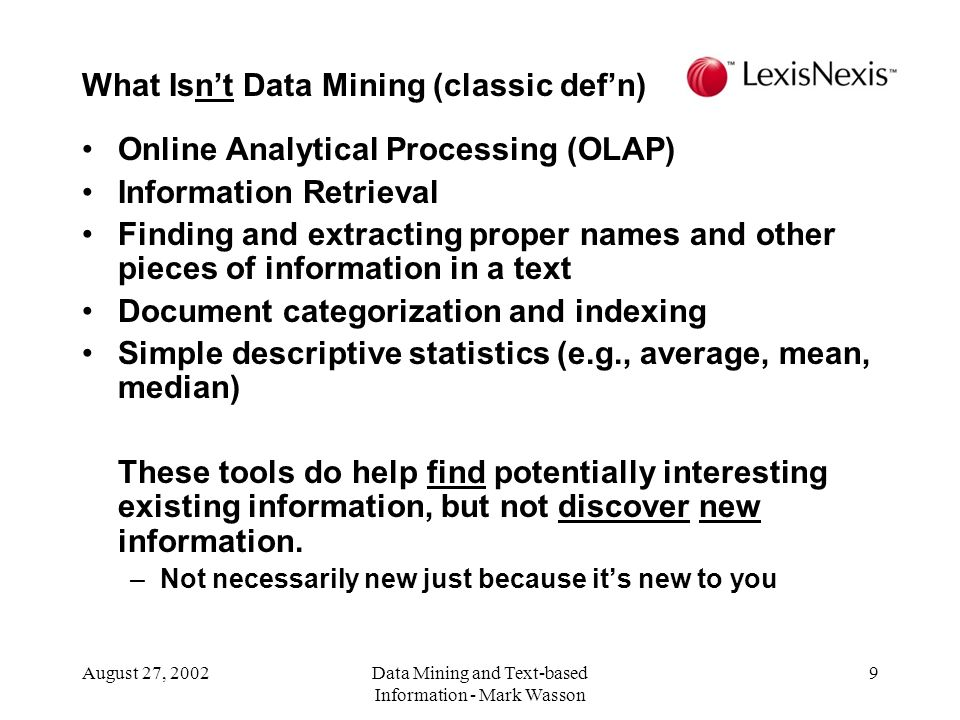 What Isn't Data Mining (classic def'n)