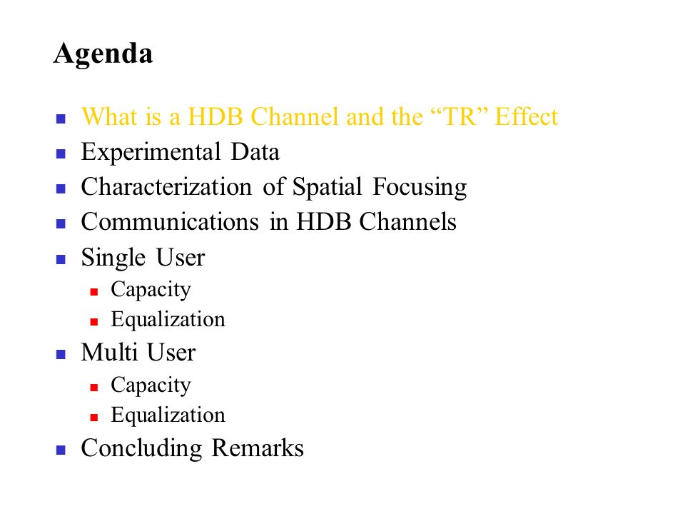 Agenda What is a HDB Channel and the TR Effect Experimental Data