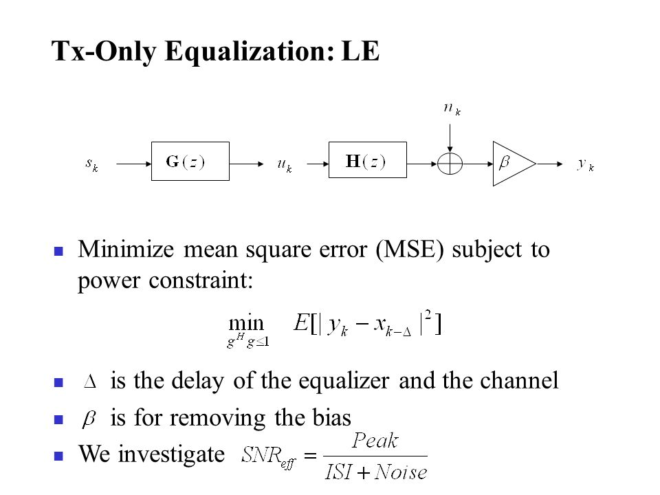 Tx-Only Equalization: LE