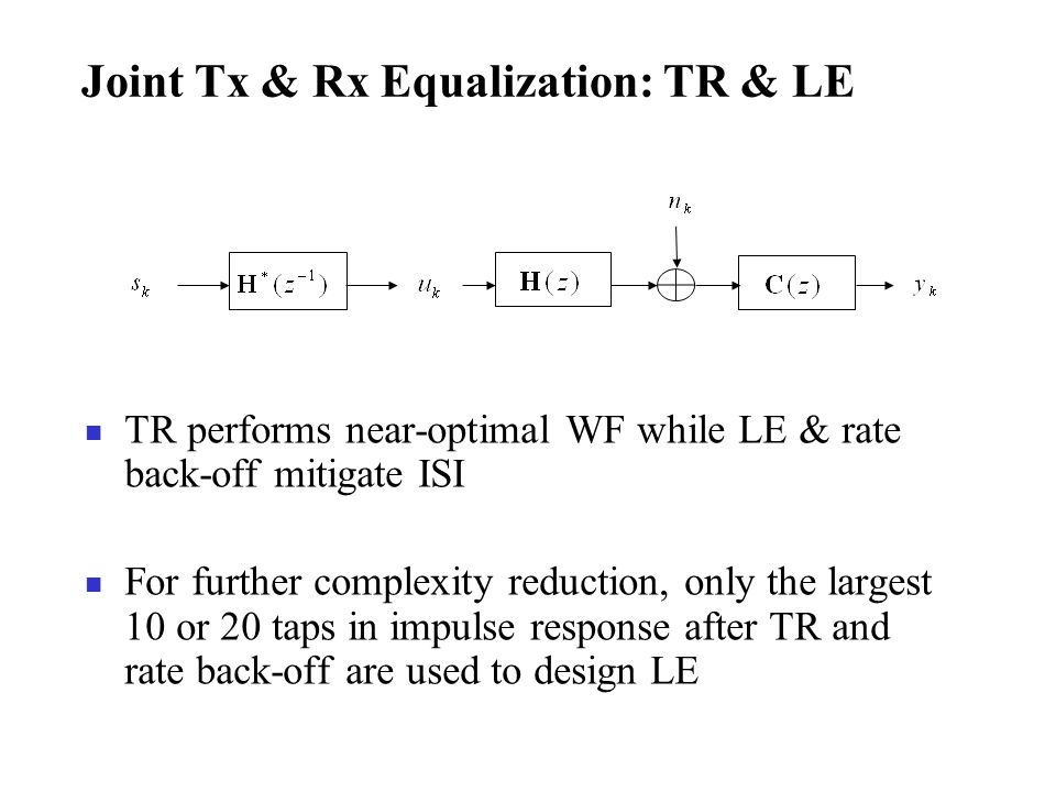 Joint Tx & Rx Equalization: TR & LE