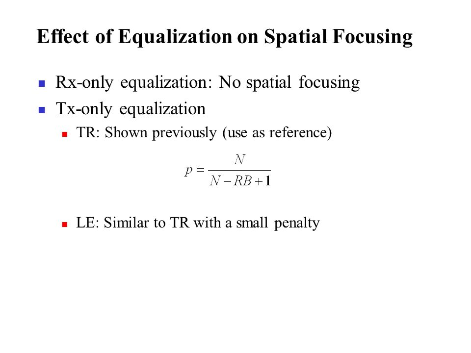Effect of Equalization on Spatial Focusing