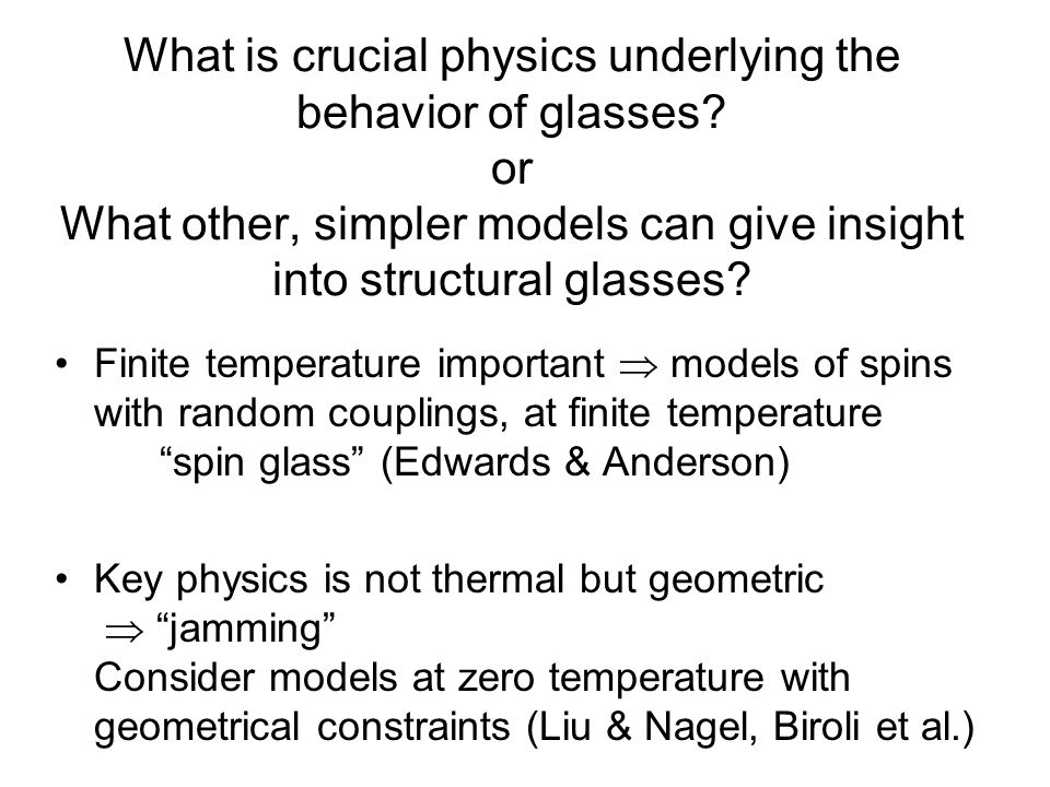 What is crucial physics underlying the behavior of glasses