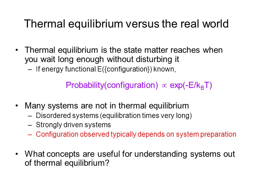 Thermal equilibrium versus the real world