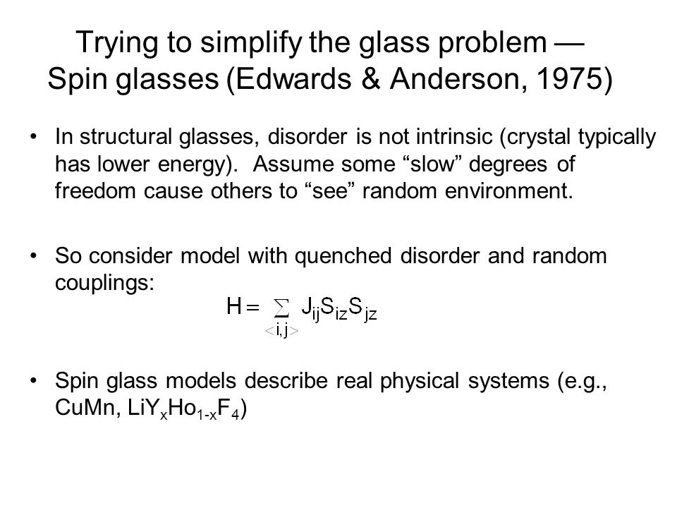 Trying to simplify the glass problem — Spin glasses (Edwards & Anderson, 1975)