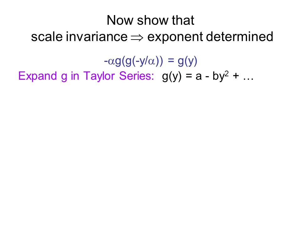 Now show that scale invariance  exponent determined