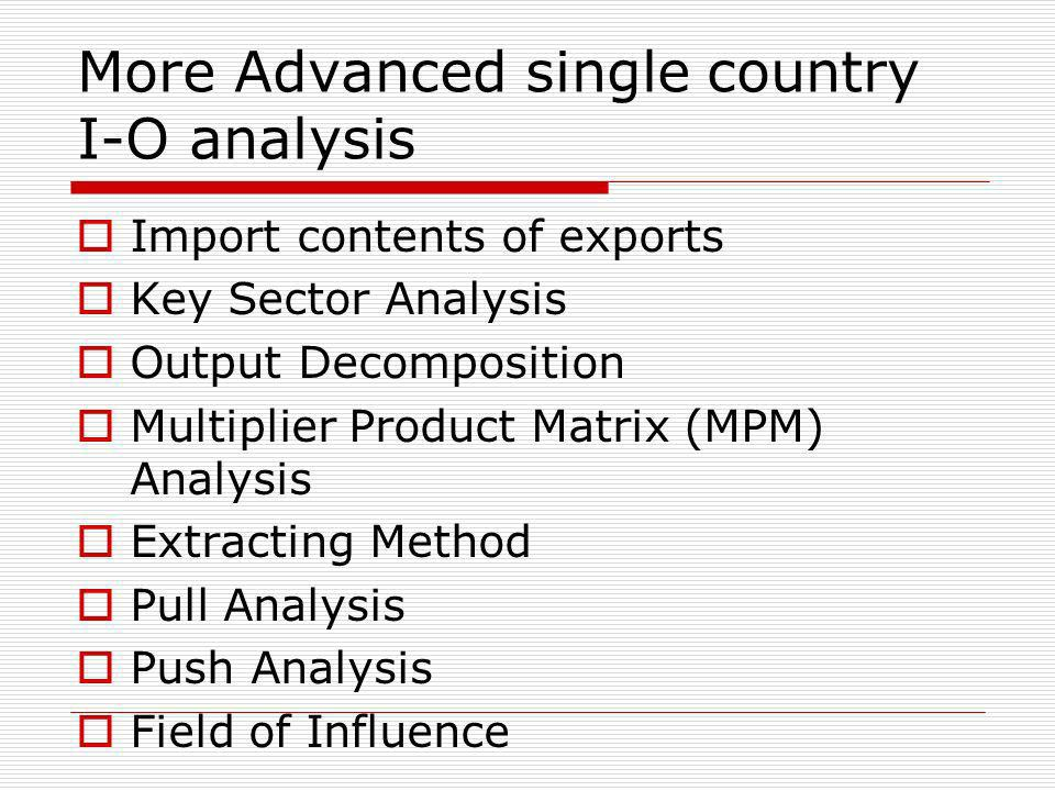 More Advanced single country I-O analysis