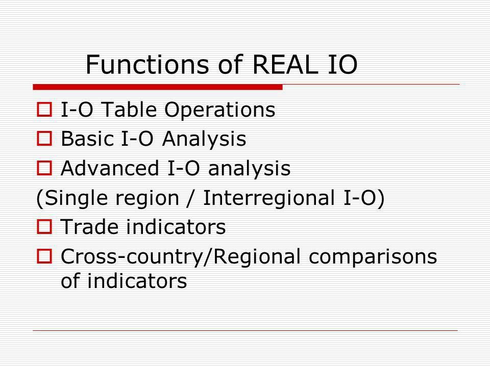 Functions of REAL IO I-O Table Operations Basic I-O Analysis