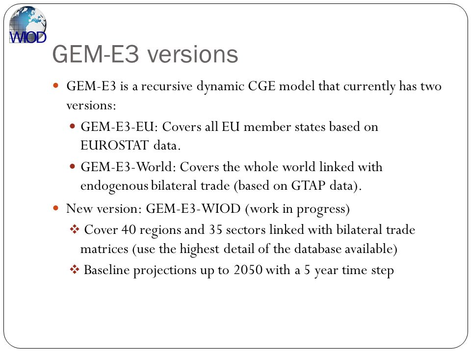 GEM-E3 versions GEM-E3 is a recursive dynamic CGE model that currently has two versions: