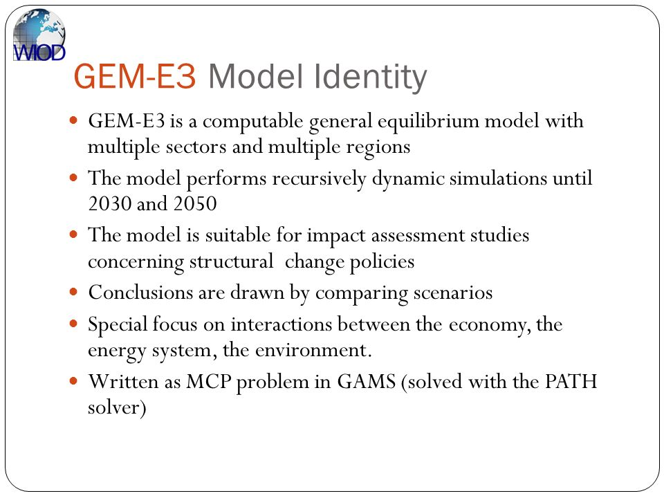 GEM-E3 Model Identity GEM-E3 is a computable general equilibrium model with multiple sectors and multiple regions.