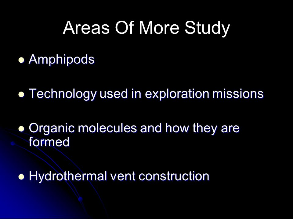 Areas Of More Study Amphipods Technology used in exploration missions
