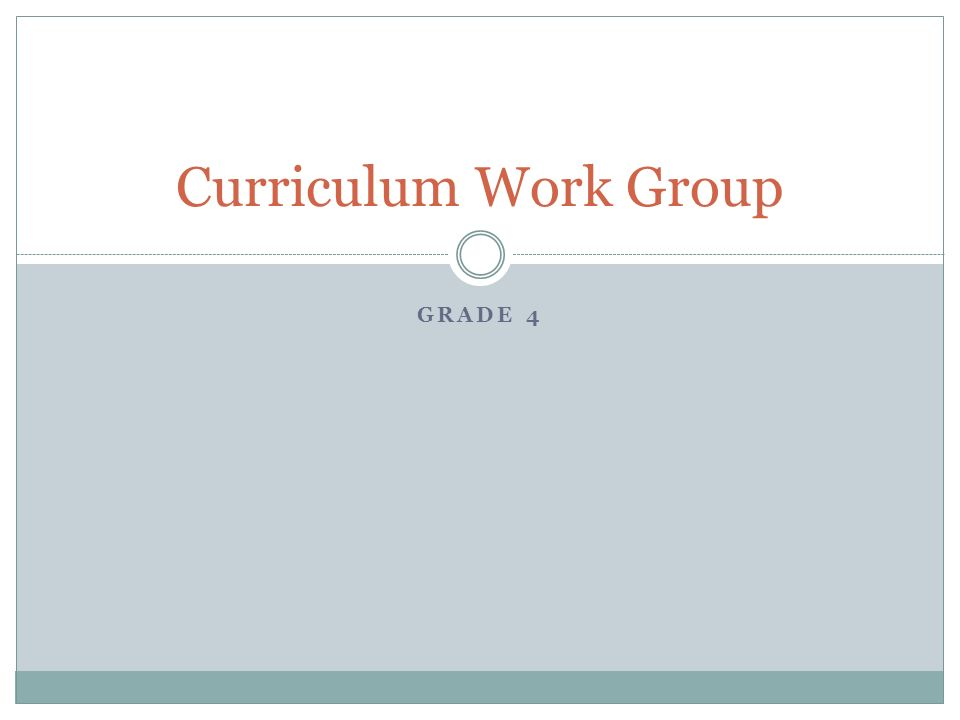 Curriculum Work Group Grade 4