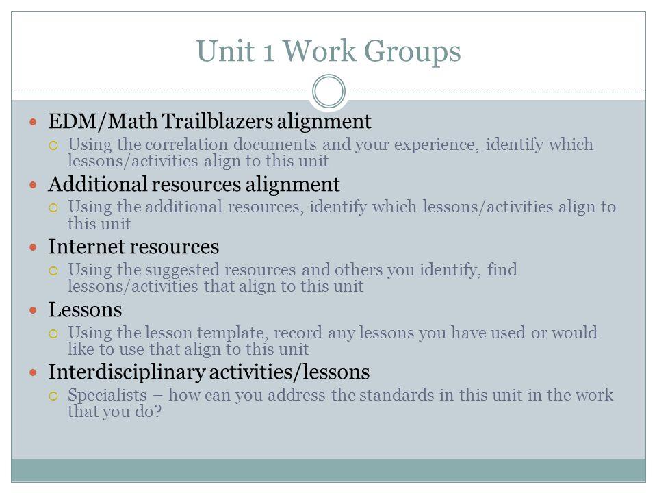 Unit 1 Work Groups EDM/Math Trailblazers alignment