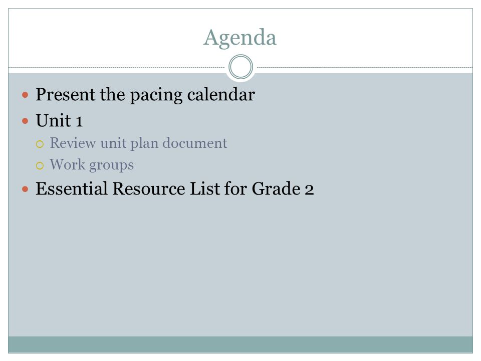 Agenda Present the pacing calendar Unit 1