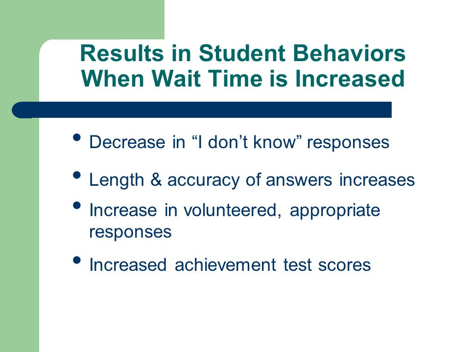 Results in Student Behaviors When Wait Time is Increased