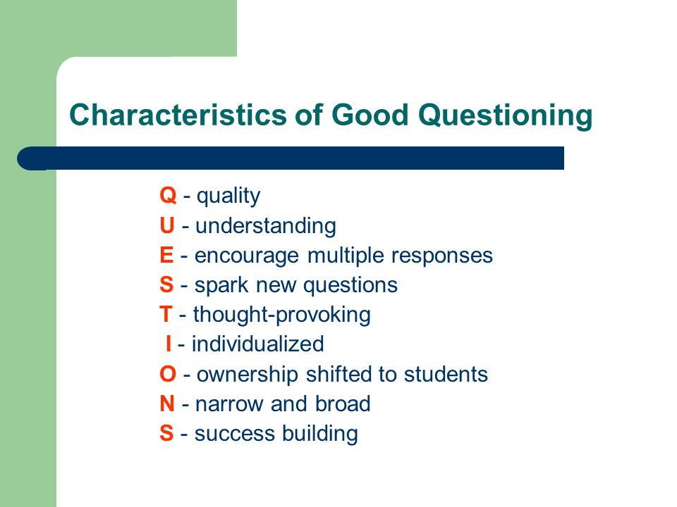 Characteristics of Good Questioning