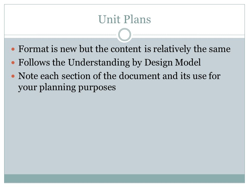 Unit Plans Format is new but the content is relatively the same