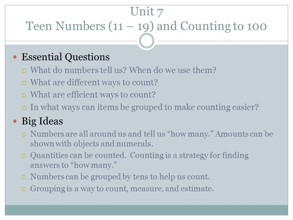 Unit 7 Teen Numbers (11 – 19) and Counting to 100