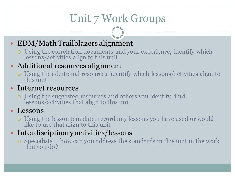 Unit 7 Work Groups EDM/Math Trailblazers alignment