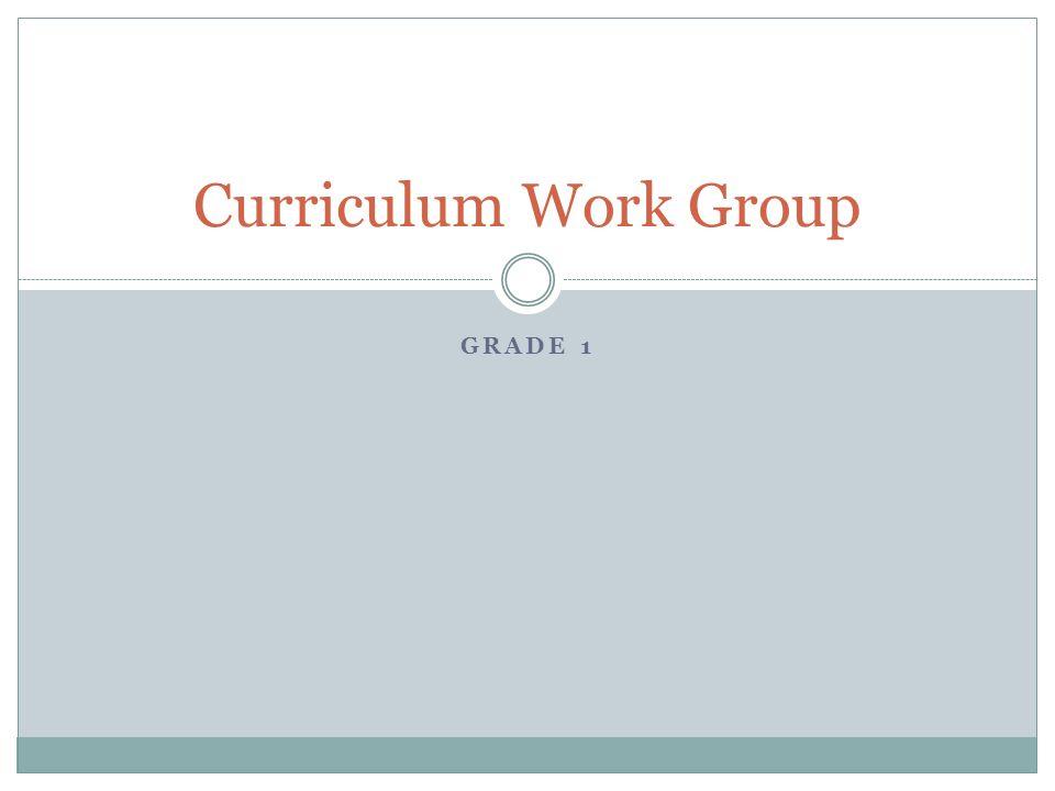 Curriculum Work Group Grade 1
