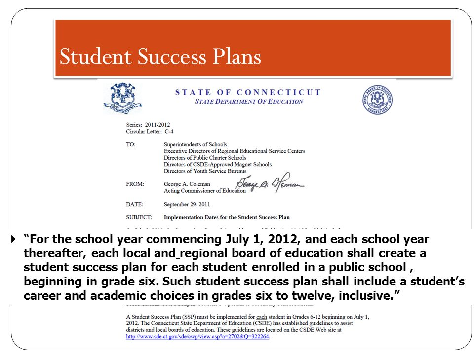 For the school year commencing July 1, 2012, and each school year thereafter, each local and regional board of education shall create a student success plan for each student enrolled in a public school , beginning in grade six.