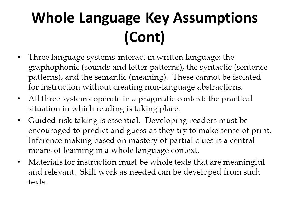 Whole Language Key Assumptions (Cont)