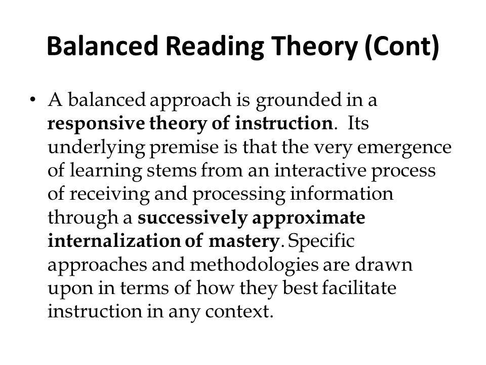 Balanced Reading Theory (Cont)