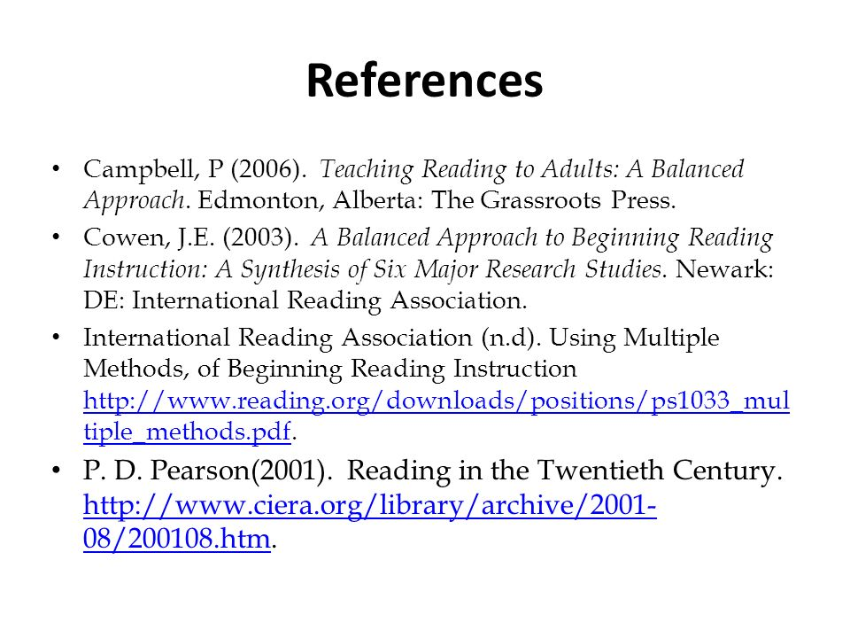 References Campbell, P (2006). Teaching Reading to Adults: A Balanced Approach. Edmonton, Alberta: The Grassroots Press.