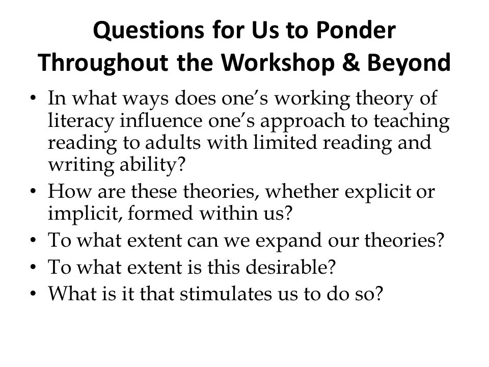Questions for Us to Ponder Throughout the Workshop & Beyond