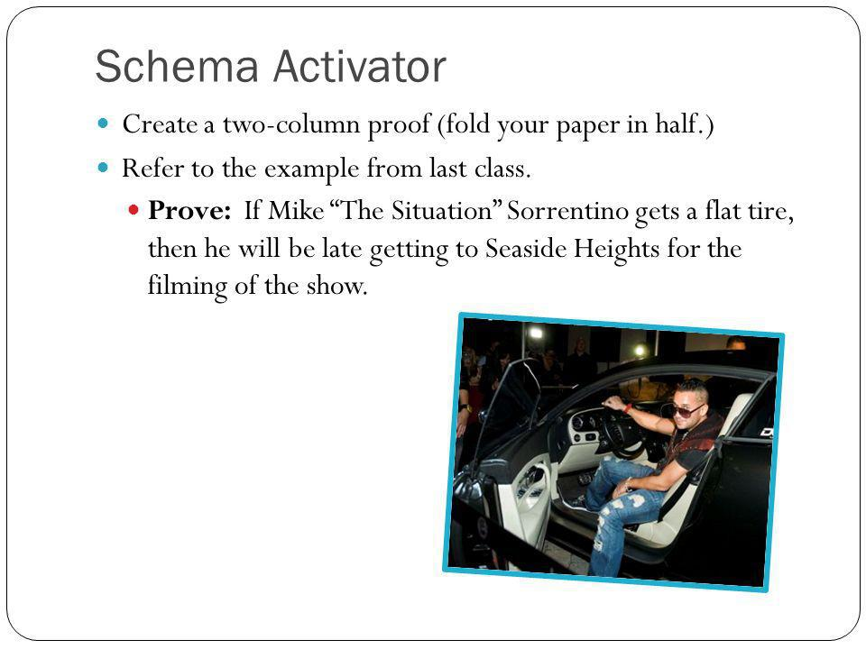 Schema Activator Create a two-column proof (fold your paper in half.)