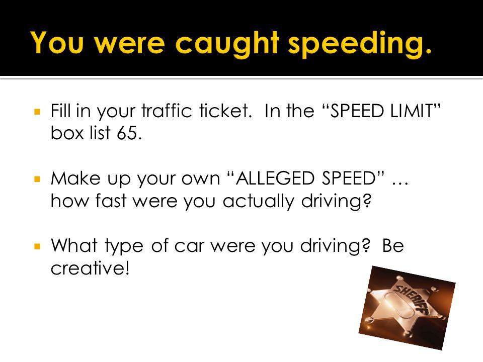 You were caught speeding.
