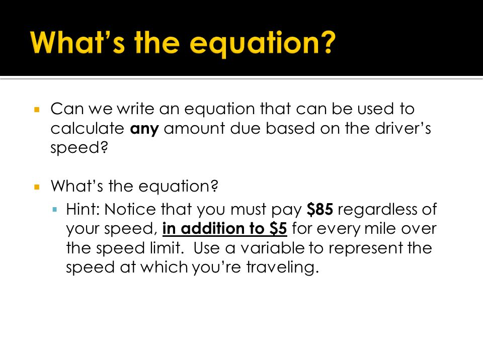 What's the equation Can we write an equation that can be used to calculate any amount due based on the driver's speed