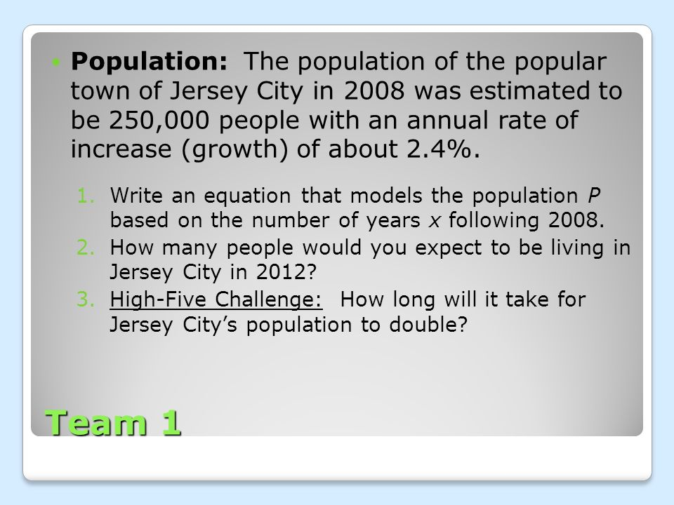 Population: The population of the popular town of Jersey City in 2008 was estimated to be 250,000 people with an annual rate of increase (growth) of about 2.4%.
