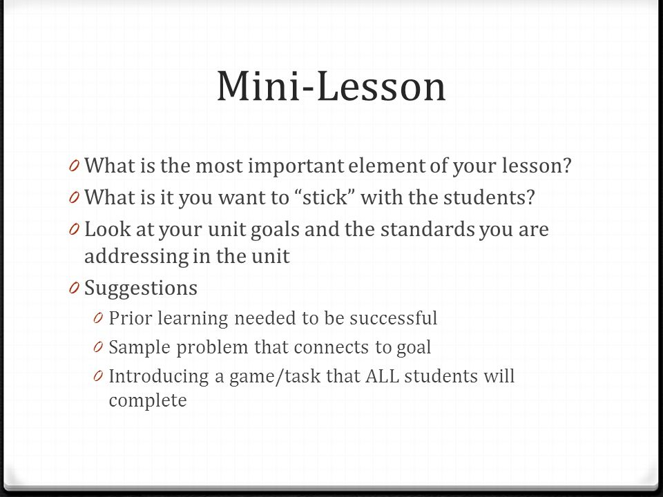 Mini-Lesson What is the most important element of your lesson