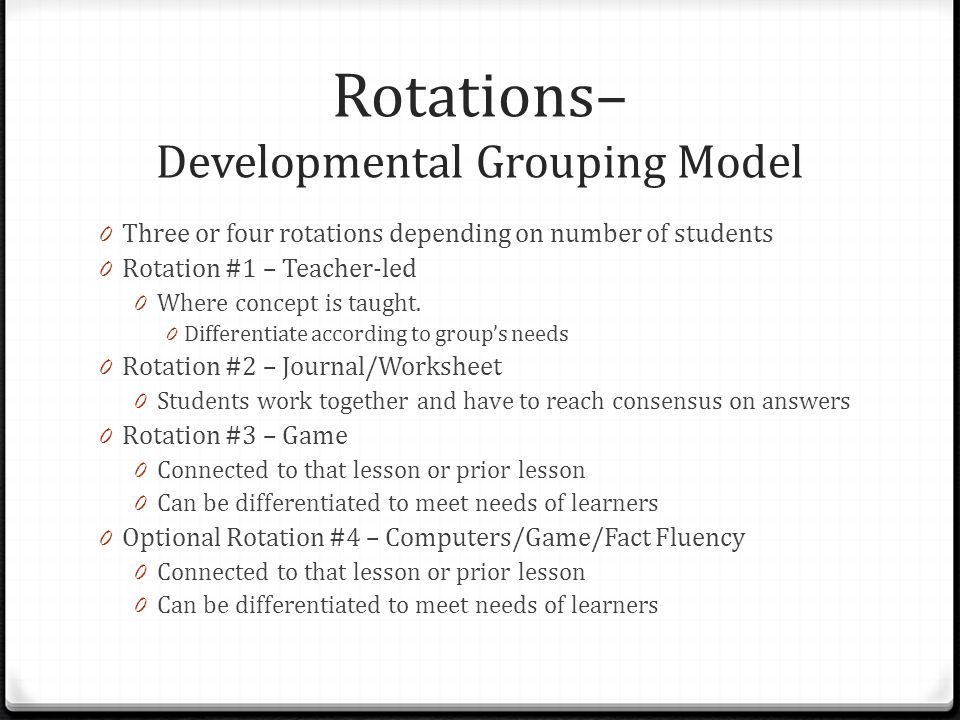 Rotations– Developmental Grouping Model