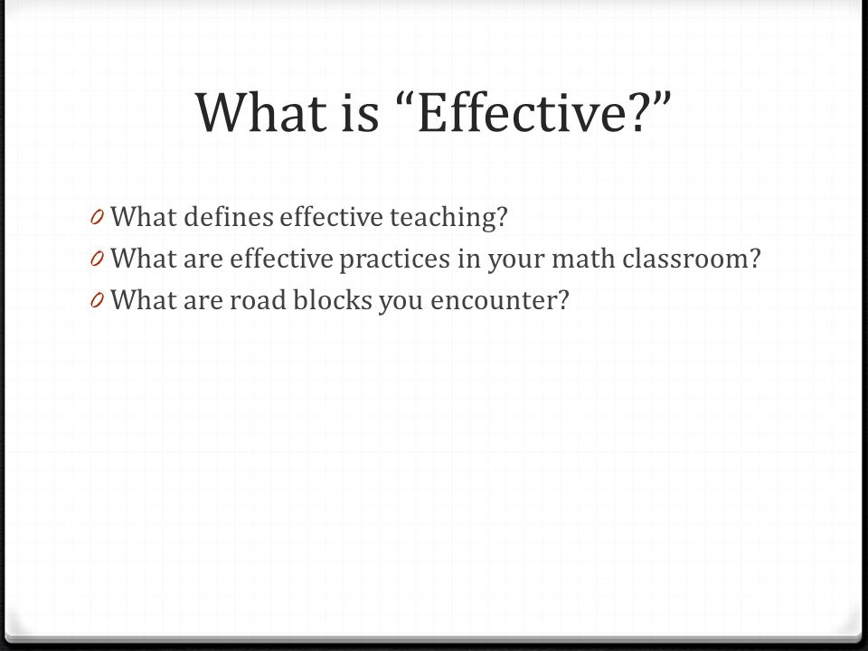 What is Effective What defines effective teaching
