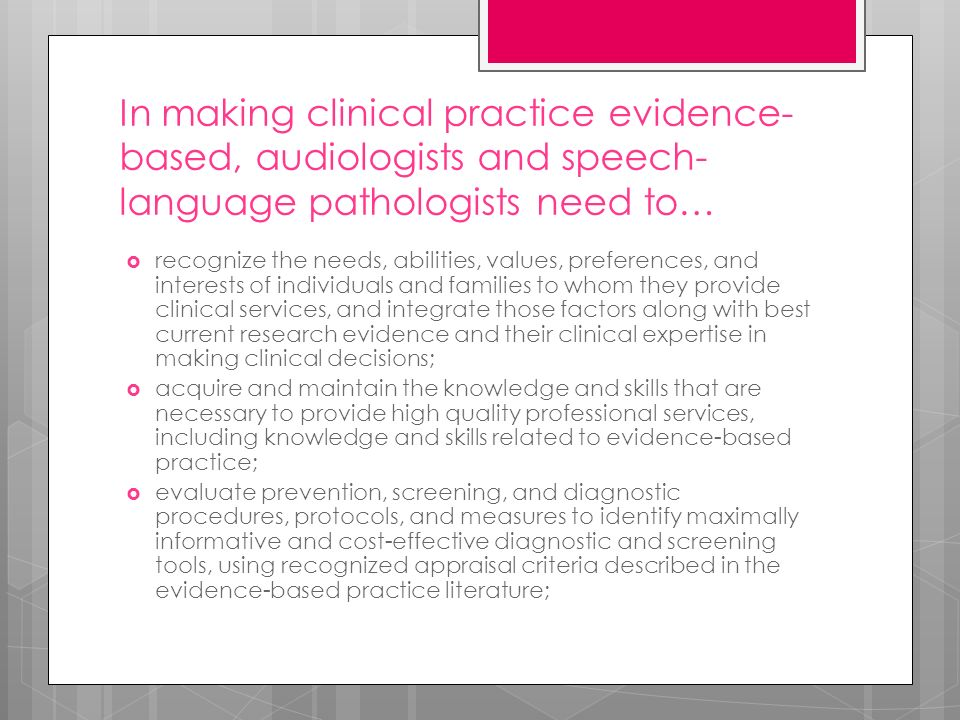 a study to provide understanding of speech pathologists conceptualization of evidence based practice Speech-language pathology: a guide for graduate concepts that speech-language pathology research and evidence-based practice, and to provide a.