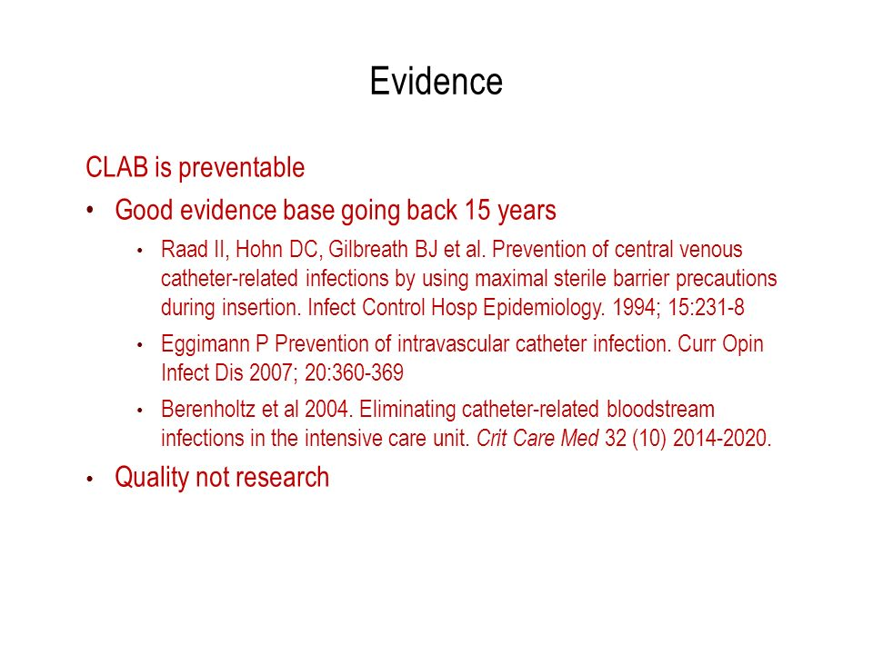Evidence CLAB is preventable Good evidence base going back 15 years