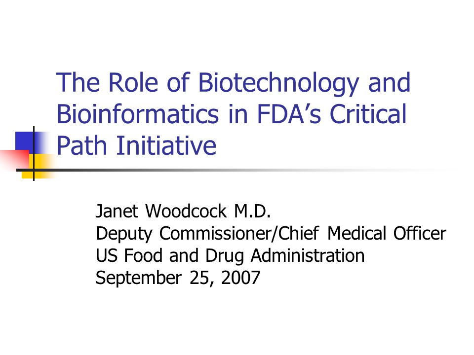 The Role of Biotechnology and Bioinformatics in FDA's Critical Path Initiative