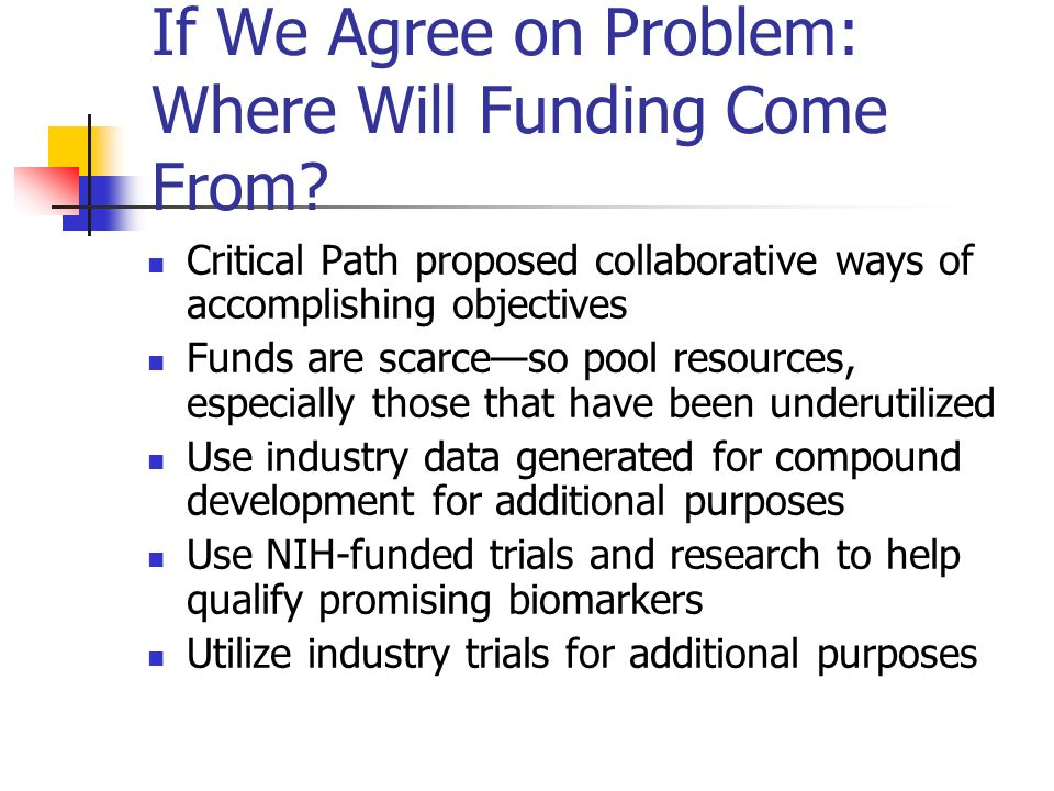 If We Agree on Problem: Where Will Funding Come From