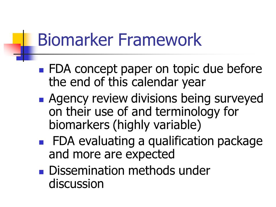 Biomarker Framework FDA concept paper on topic due before the end of this calendar year.