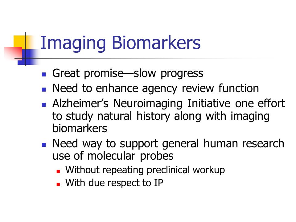 Imaging Biomarkers Great promise—slow progress
