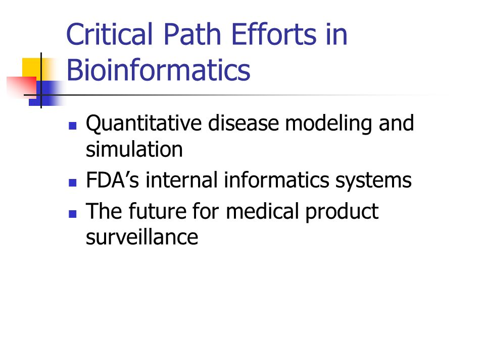 Critical Path Efforts in Bioinformatics