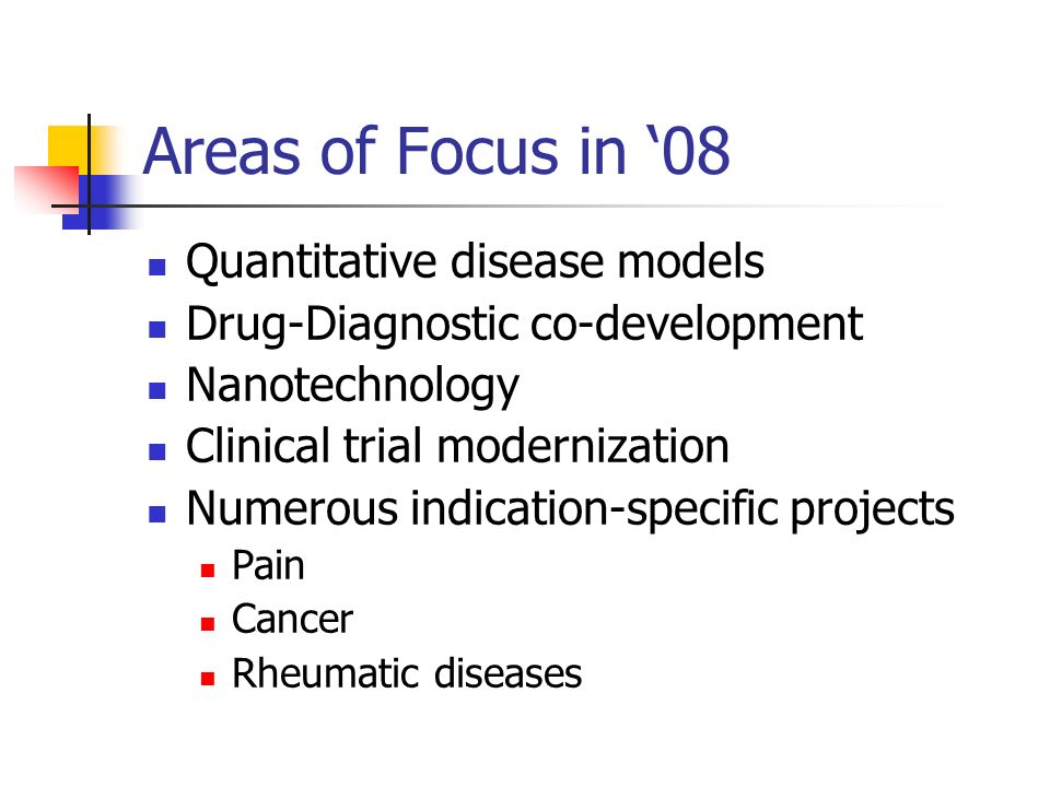 Areas of Focus in '08 Quantitative disease models
