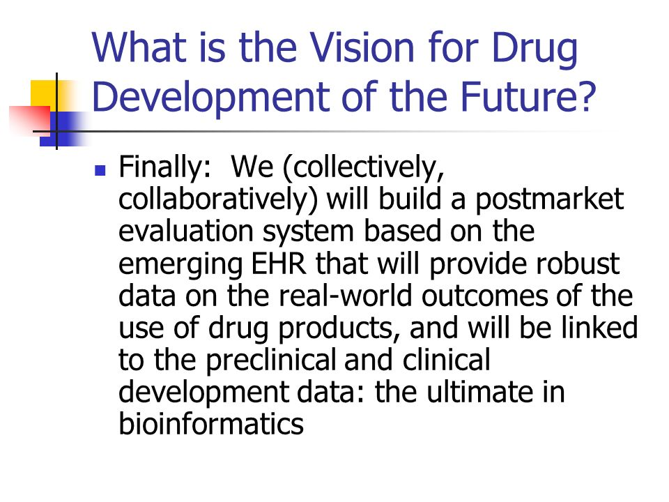 What is the Vision for Drug Development of the Future