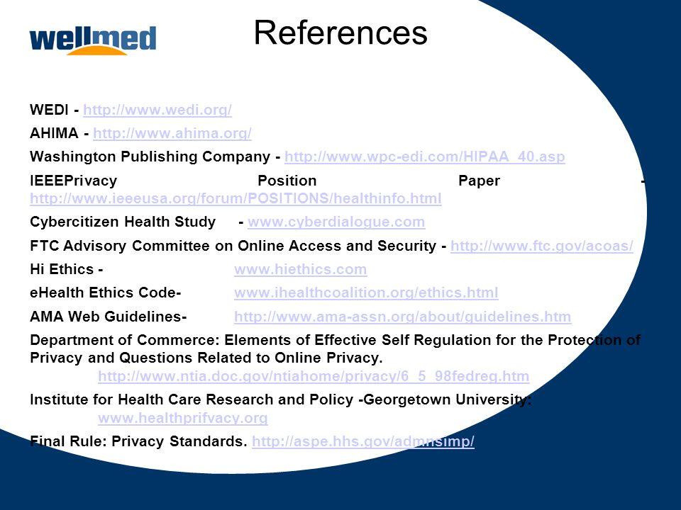 References WEDI - http://www.wedi.org/ AHIMA - http://www.ahima.org/