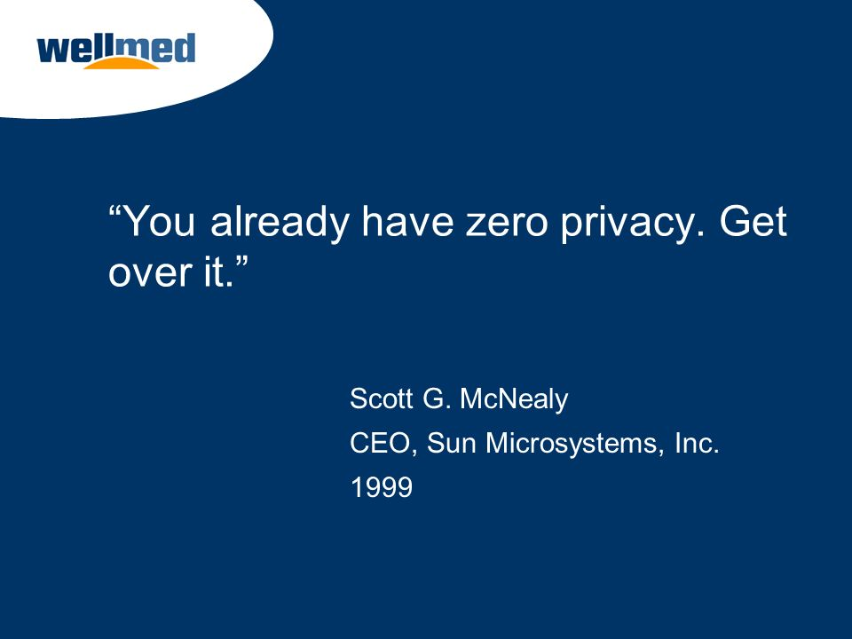You already have zero privacy. Get over it.
