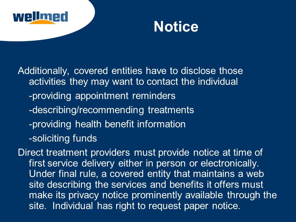 Notice Additionally, covered entities have to disclose those activities they may want to contact the individual.
