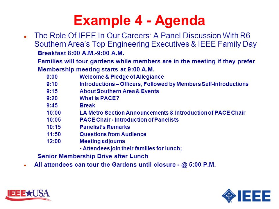 Example 4 - Agenda The Role Of IEEE In Our Careers: A Panel Discussion With R6 Southern Area's Top Engineering Executives & IEEE Family Day.