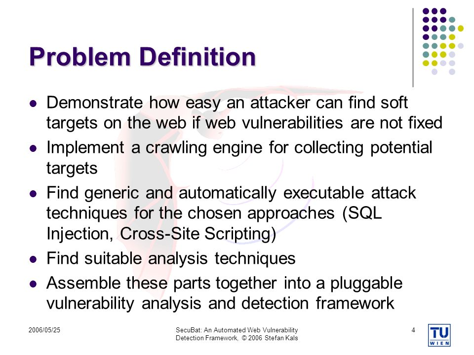 Problem Definition Demonstrate how easy an attacker can find soft targets on the web if web vulnerabilities are not fixed.